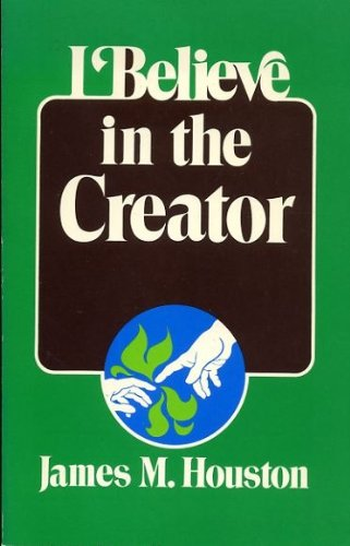 I believe in the Creator (0802817491) by Houston, J. M