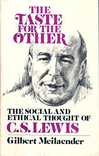 9780802817518: The taste for the other: The social and ethical thought of C. S. Lewis