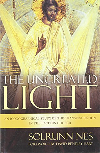 9780802817648: The Uncreated Light: An Iconographiocal Study of the Transfiguration In the Eastern Church
