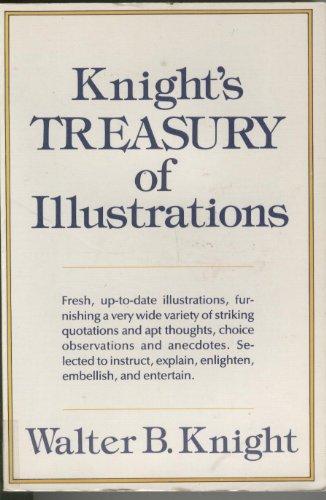 Knight's Treasury of Illustrations: Walter B. Knight