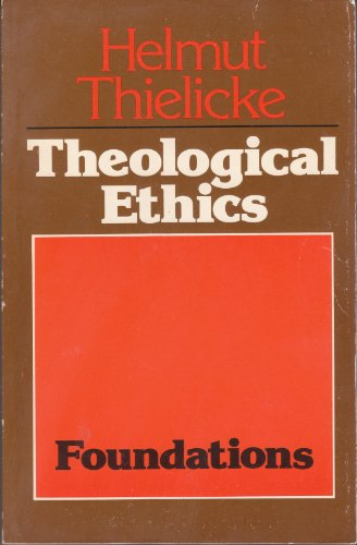 9780802817914: Theological Ethics, Volume 1: Foundations