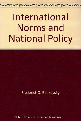 International Norms and National Policy: Frederick O. Bonkovsky