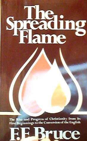 The Spreading Flame: Bruce, F. F.
