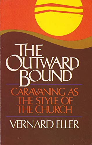 9780802818225: The Outward Bound: Caravaning as the Style of the Church