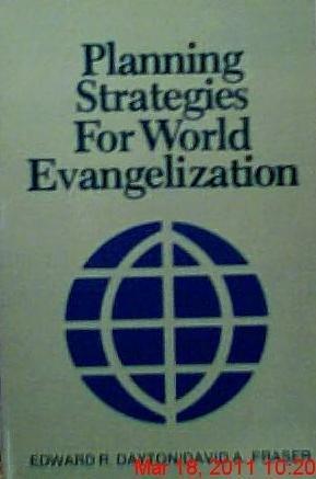 Planning Strategies for World Evangelization: Dayton, Edward R., Fraser, David A.