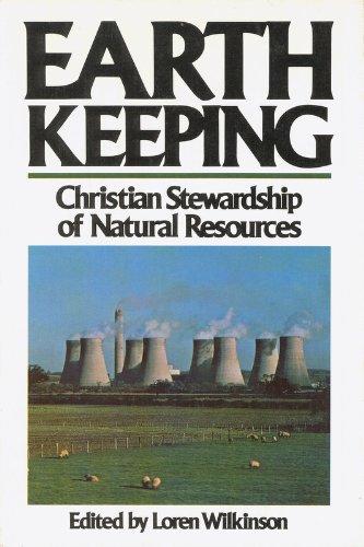 Earthkeeping, Christian Stewardship of Natural Resources: Loren Wilkenson