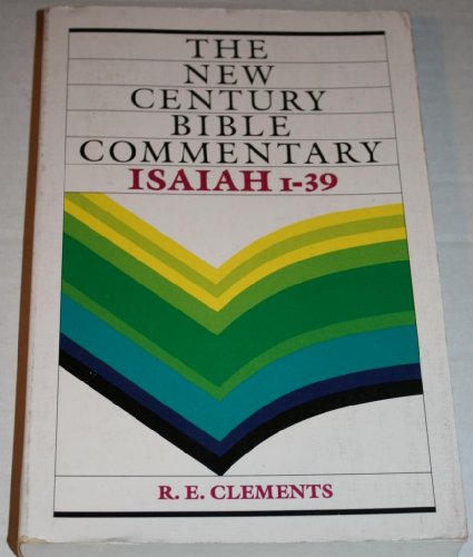 New Century Bible Commentary Isaiah 1-39 (The: R. E. Clements