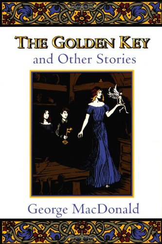 9780802818591: The Golden Key and Other Stories (Fantasy Stories of George MacDonald)