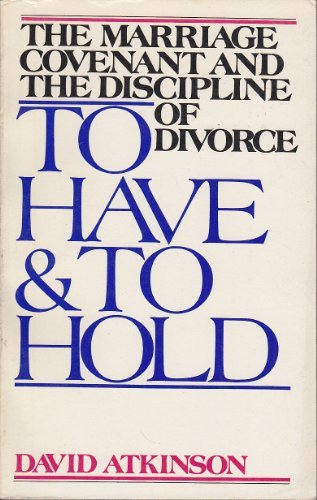 9780802818898: To have and to hold: The marriage covenant and the discipline of divorce