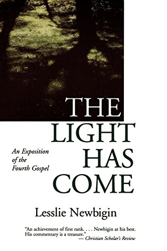 9780802818959: The Light Has Come: An Exposition of the Fourth Gospel