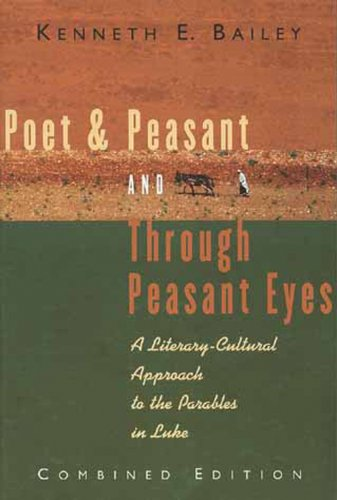 9780802819475: Poet and Peasant and Through Peasant Eyes: A Literary-Cultural Approach to the Parables in Luke (Combined edition)