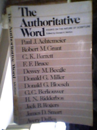 9780802819482: Authoritative Word: Essays on the Nature of Scripture