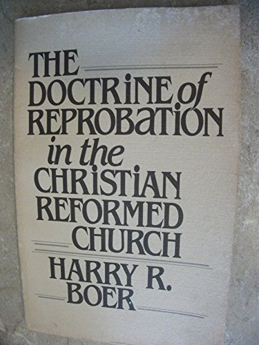 9780802819529: Doctrine of Reprobation in the Christian Reformed Church