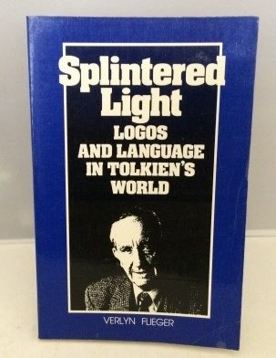 9780802819550: Splintered Light: Logos and Language in Tolkien's World