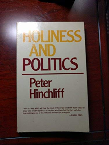 Holiness and Politics (0802819672) by Richard J. Mouw