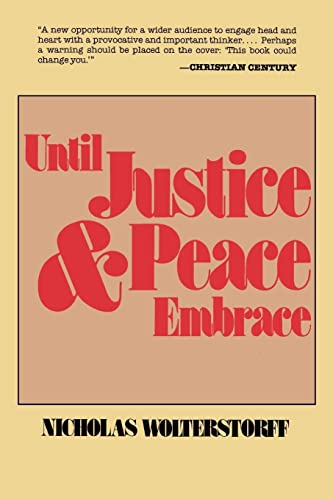9780802819802: Until Justice and Peace Embrace: The Kuyper Lectures for 1981 Delivered at the Free University of Amsterdam