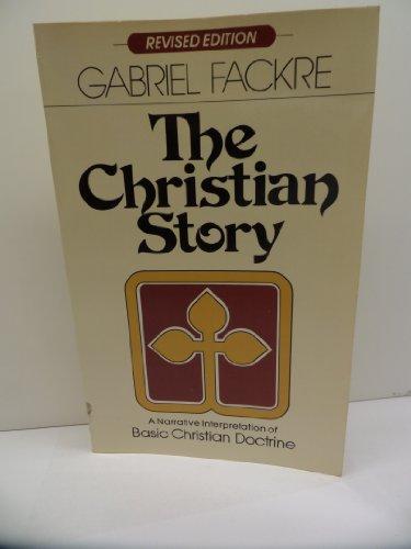 The Christian Story: A Narrative Interpretation of Basic Christian Doctrine (v. 1): Fackre, Gabriel