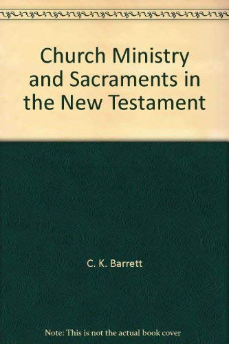 9780802819949: Church, ministry, and sacraments in the New Testament