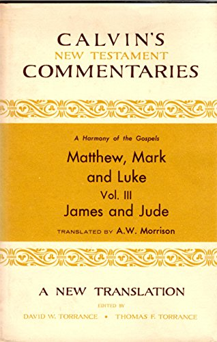 9780802820402: Matthew, Mark, and Luke: James and Jude (Calvin's New Testament Commentaries)