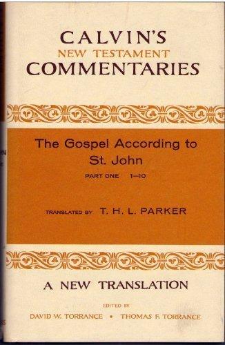 Gospel According to St. John 1-10 (Calvin's New Testament Commentaries): Calvin, John