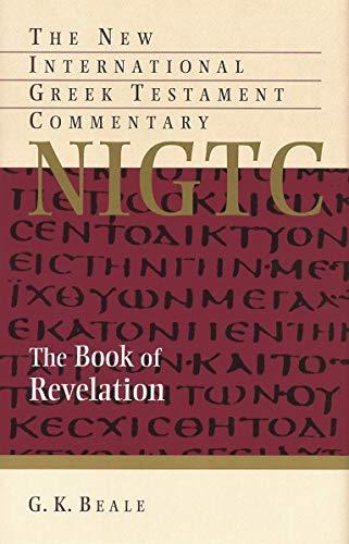 The Book of Revelation (New International Greek Testament Commentary) - Beale, G. K.