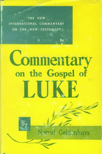 Commentary on the Gospel of Luke: The English Text: Geldenhuys, Norval