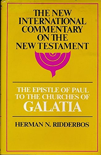 9780802821911: The Epistle of Paul to the Churches of Galatia: The English Text, with Introduction, Exposition and Notes (The New International Commentary on the New Testament)