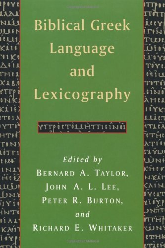 Biblical Greek Language and Lexicography: Essays in: Taylor, Bernard A.