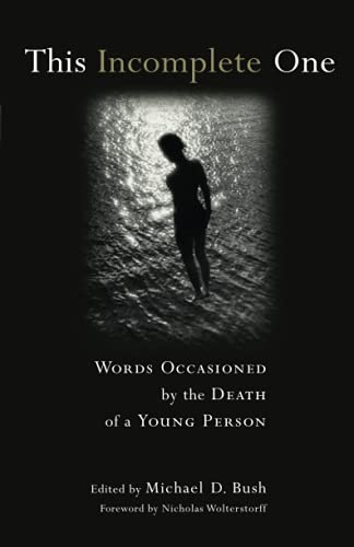 9780802822277: This Incomplete One: Words Occasioned by the Death of a Young Person