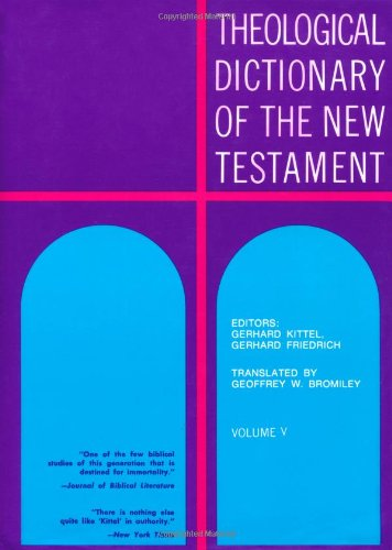 Theological Dictionary of the New Testament: v. 5: Kittel, G.