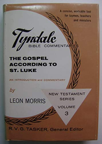 9780802822536: The Gospel according to St. Luke: An introduction and commentary (The Tyndale New Testament commentaries)