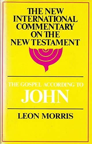 The Gospel According to John (The New International Commentary on the New Testament): Leon Morris