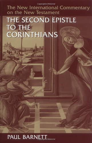The Second Epistle to the Corinthians (The New International Commentary on the New Testament): Paul...