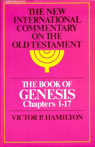 9780802823083: Book of Genesis: Chapters 1-17 (New International Commentary on the Old Testament)