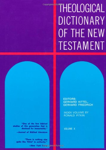Theological Dictionary of the New Testament: Index v. 10 (Volume 10)