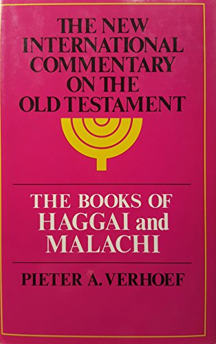 9780802823762: The Books of Haggai and Malachi (New International Commentary on the Old Testament)