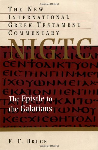 The Epistle to the Galatians: A Commentary: Frederick Fyvie Bruce;