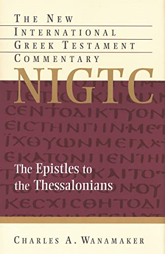 The Epistles to the Thessalonians: A Commentary: W. Ward Gasque;
