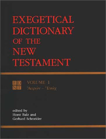 Exegetical Dictionary of the New Testament, Vol. 1 (English, Ancient Greek and Ancient Greek Edit...