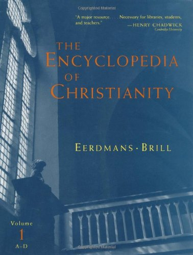 9780802824134: The Encyclopedia of Christianity, Volume 1 (A-D) (Encyclopedia of Christianity (Eerdmans))