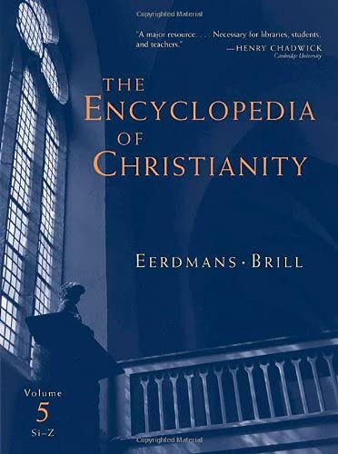 9780802824172: The Encyclopedia Of Christianity (Encyclopedia of Christianity) Volume 5