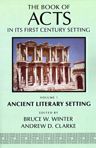 The Book of Acts in Its Ancient Literary Setting (Book of Acts in Its First Century Setting): ...