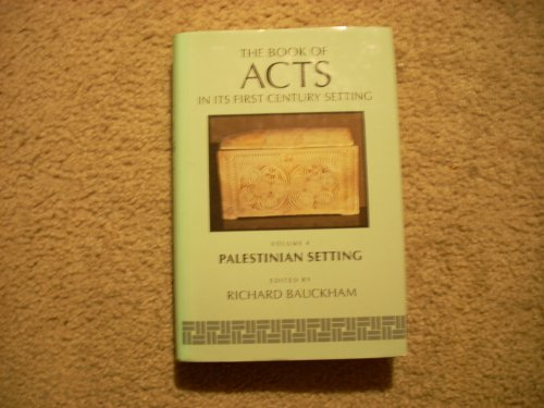 The Book of Acts in Its First Century Setting Vol. 4: Palestinian Setting