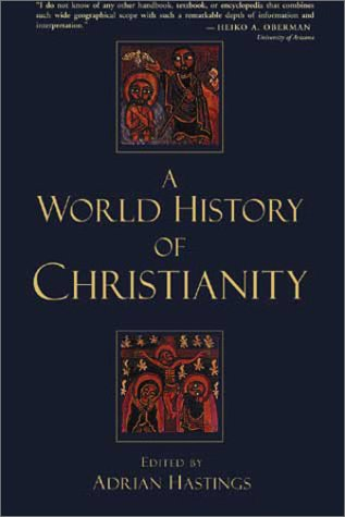 9780802824424: A World History of Christianity