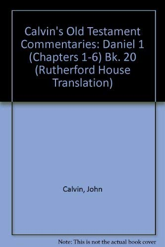 9780802824516: Daniel I (Chapters 1-6) - (Calvin's Old Testament Commentaries, The Rutherford House Translation)