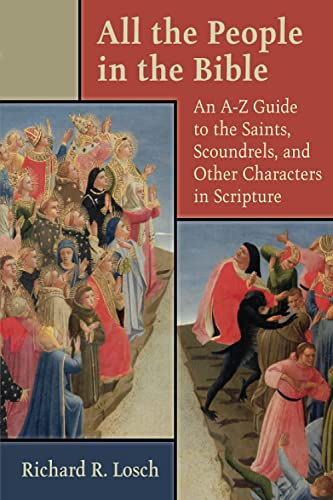 9780802824547: All the People in the Bible: An A-Z Guide to the Saints, Scoundrels, and Other Characters in Scripture