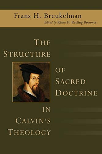 9780802824592: The Structure of Sacred Doctrine in Calvin's Theology