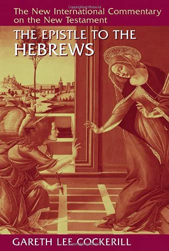 9780802824929: The Epistle to the Hebrews (New International Commentary on the New Testament (NICNT))
