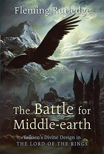 The Battle for Middle-earth: Tolkien's Divine Design: Fleming Rutledge