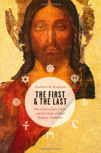 9780802824981: The First and the Last: The Claim of Jesus Christ and the Claims of Other Religious Traditions
